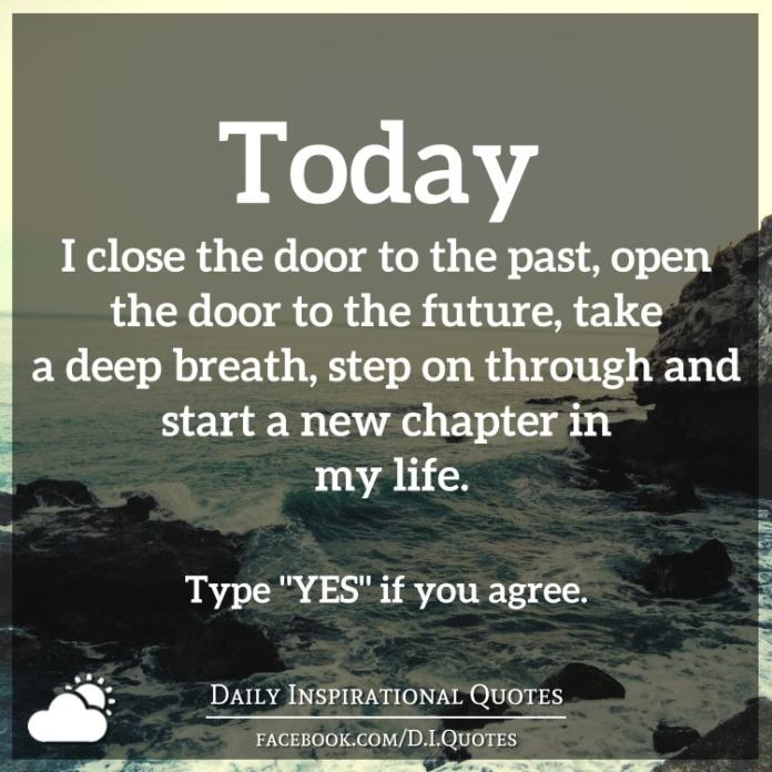 Today I Close The Door To The Past Open The Door To The Future Take A