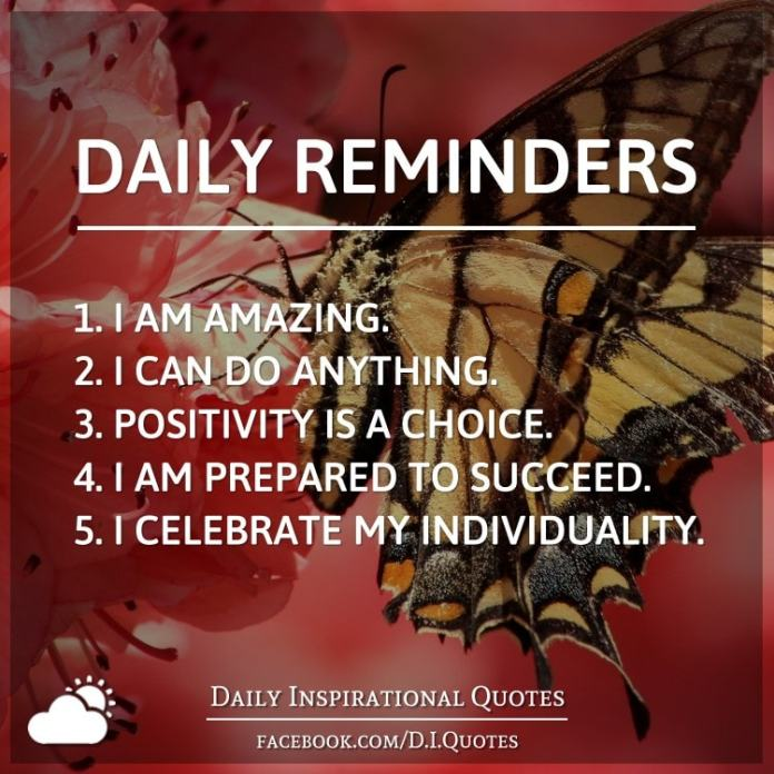 Daily Reminders, 1. I am amazing. 2. I can do anything. 3. positivity is a choice. 4. I am prepared to succeed. 5. I celebrate my individuality.