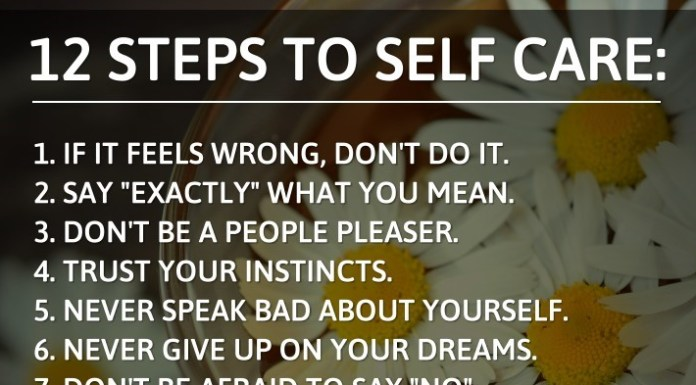"""12 STEPS TO SELF CARE: 1. If it feels wrong, don't do it. 2. Say """"exactly"""" what you mean. 3. Don't be a people pleaser. 4. Trust your instincts. 5. Never speak bad about yourself. 6. Never give up on your dreams. 7. Don't be afraid to say """"No"""". 8. Don't be afraid to say """"Yes"""". 9. Be KIND to yourself. 10. Let go of what you can't control. 11. Stay away from drama & negativity. 12. Love Yourself."""