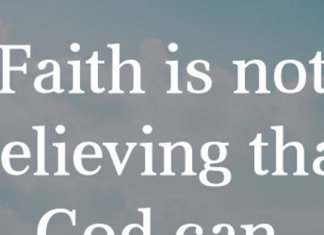 Faith is not believing that God can, it's knowing that He will.