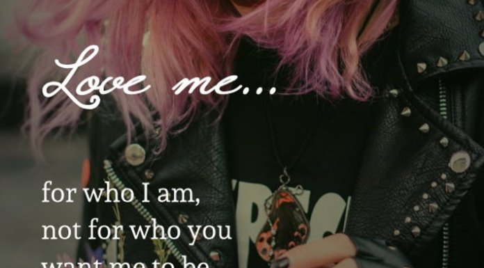 Love me... for who I am, not for who you want me to be. That's how you will get the best of me.
