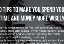 10 TIPS TO MAKE YOU SPEND YOUR TIME AND MONEY MORE WISELY