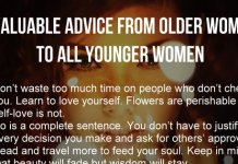 7 Valuable Advice From Older Women To All Younger Women