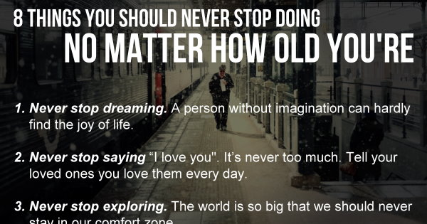 8 Things You Should Never Stop Doing No Matter How Old You're