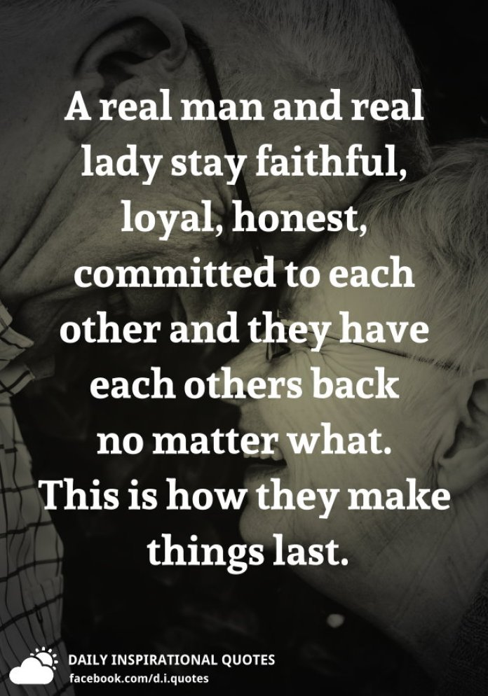 A Real Man And Real Lady Stay Faithful Loyal Honest Committed To