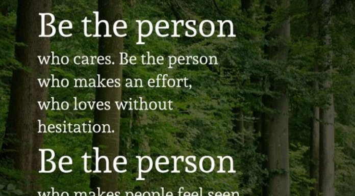 Be the person who cares. Be the person who makes an effort, who loves without hesitation. Be the person who makes people feel seen. There is nothing stronger than someone who continues to stay-soft in a world that hasn't always been kind to them.