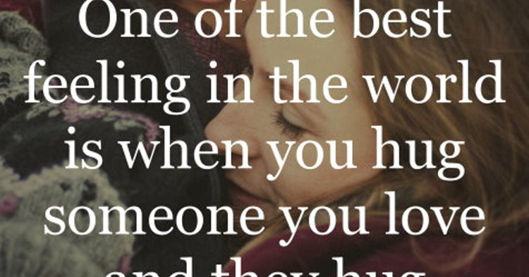 Image of: Cute One Of The Best Feeling In The World Is When You Hug Someone You Love And They Hug You Back Even Tighter Daily Inspirational Quotes Relationship Quotes Archives Daily Inspirational Quotes