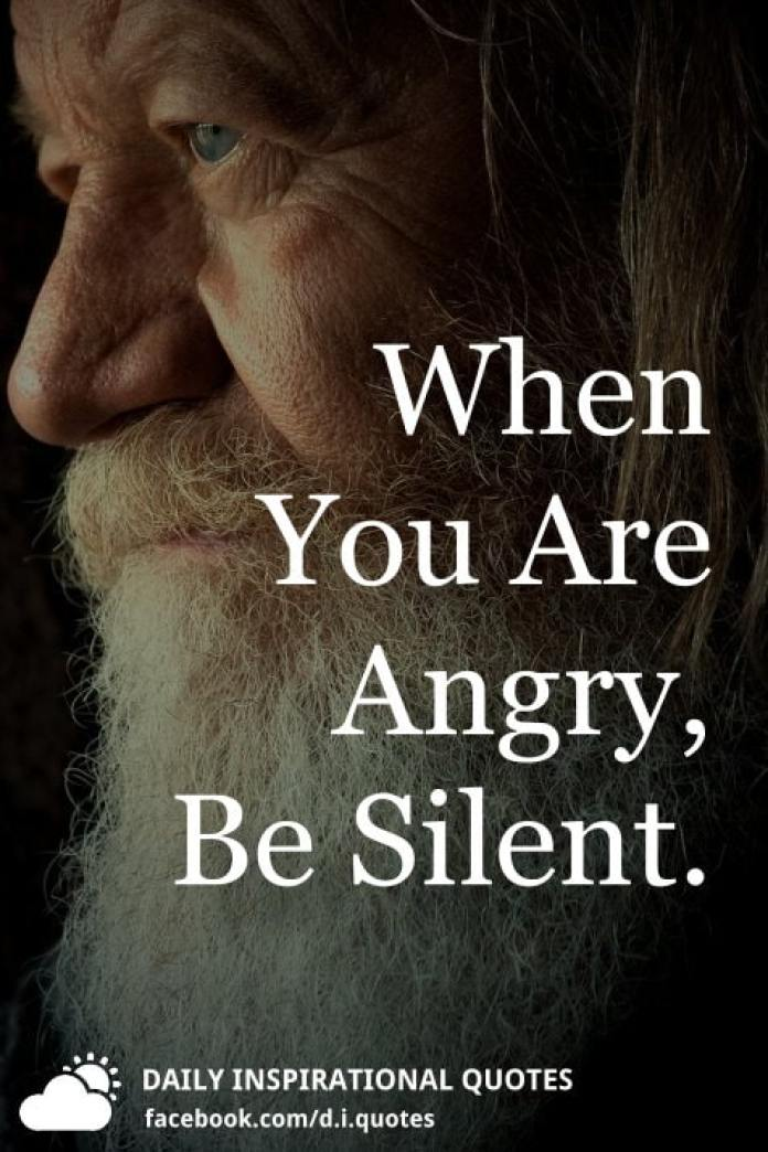 When You Are Angry, Be Silent.