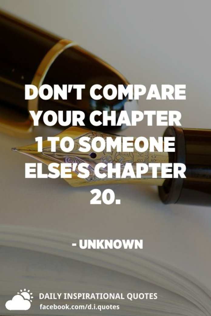 Don't compare your Chapter 1 to someone else's Chapter 20. - Unknown