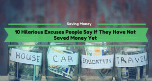 10 Hilarious Excuses People Say If They Have Not Saved Money Yet
