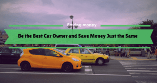 Be the Best Car Owner and Save Money Just the Same