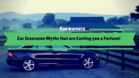 Car Insurance Myths that are Costing you a Fortune!
