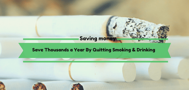 Save Thousands a Year By Quitting Smoking & Drinking