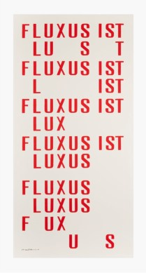 Emmett Williams, Fluxus ist, 1958-1988 Silkscreen on canvas 148 x 78 cm 58 1/4 x 30 3/4 in Stretcher: 130 x 65 cm 51 1/8 x 25 5/8 in Edition 21 of 30 + III AP