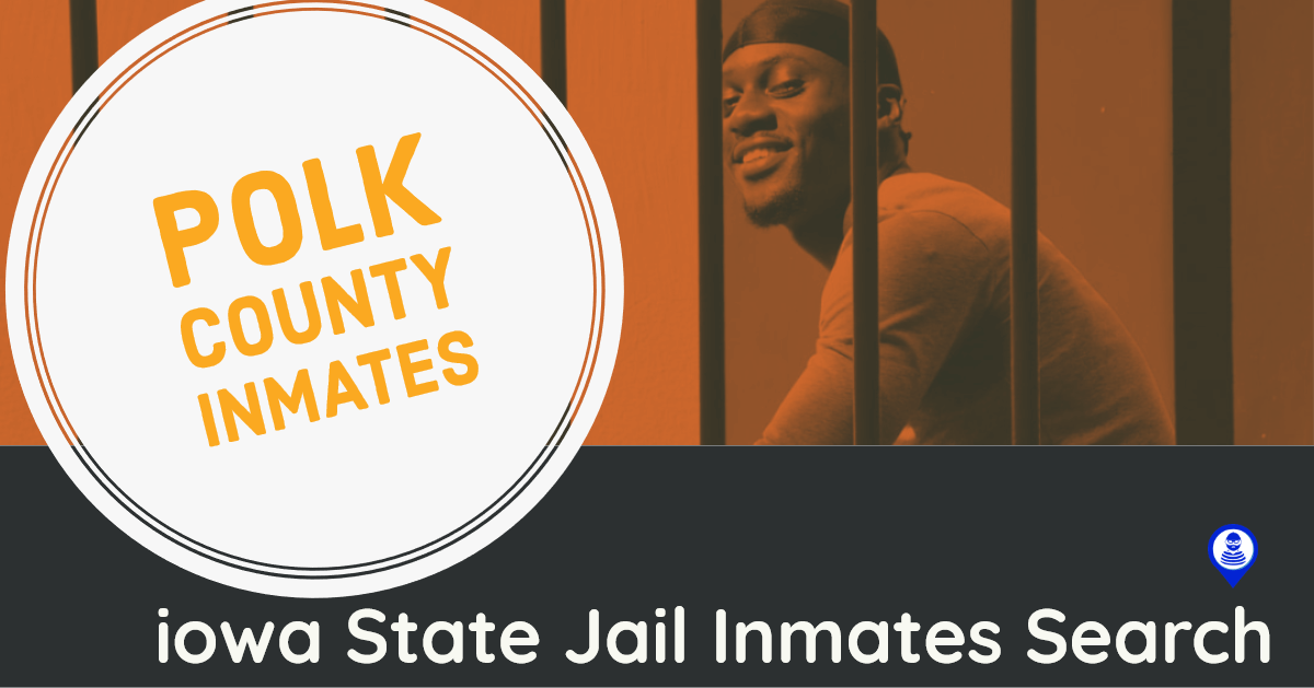 Polk County Inmates Search – Iowa Jail Offender