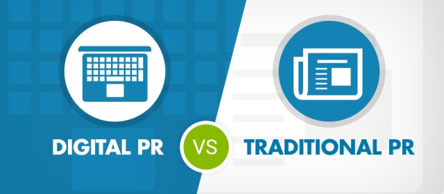 Traditional PR vs. Digital PR: What You Need to Know