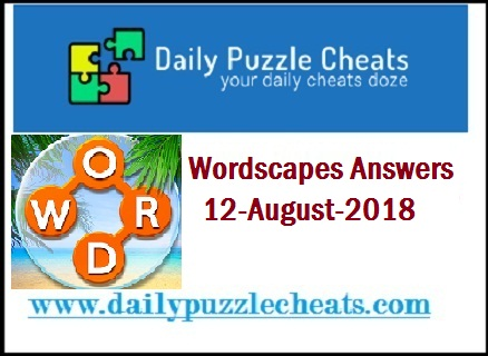 Wordscapes August 12 2018 Daily Puzzle Answers