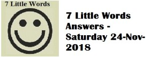 7 Little Words November 24 2018 Daily Puzzles Answers