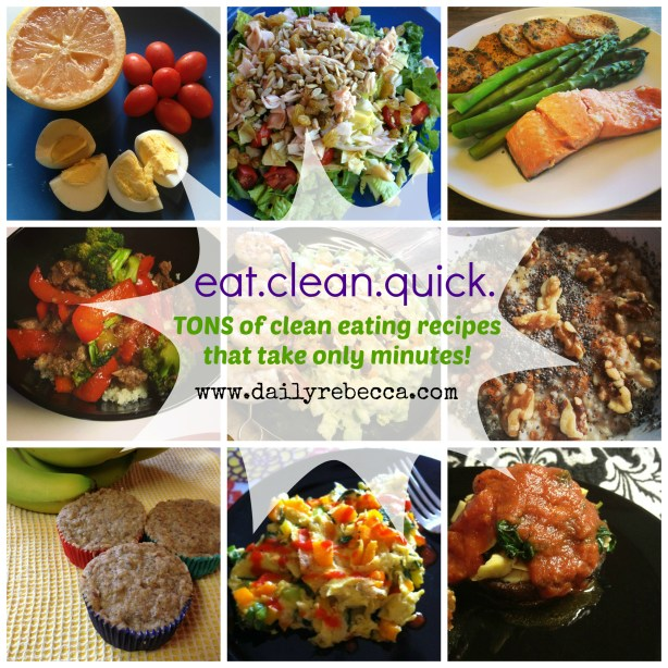 Eat Clean Quick Tons of clean eating recipes that take only minutes
