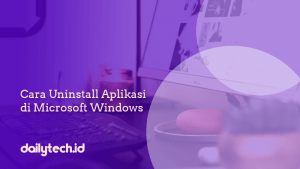 Cara Uninstall Aplikasi di Microsoft Windows