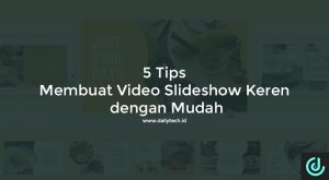 tips video slideshow, 5 Tips Membuat Video Slideshow Keren dengan Mudah