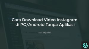 Cara Download Video Instagram di PC/Android Tanpa Aplikasi