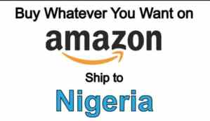 How to Buy On Amazon and Ship to Nigeria