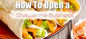 How To Start Shawarma Business In Nigeria