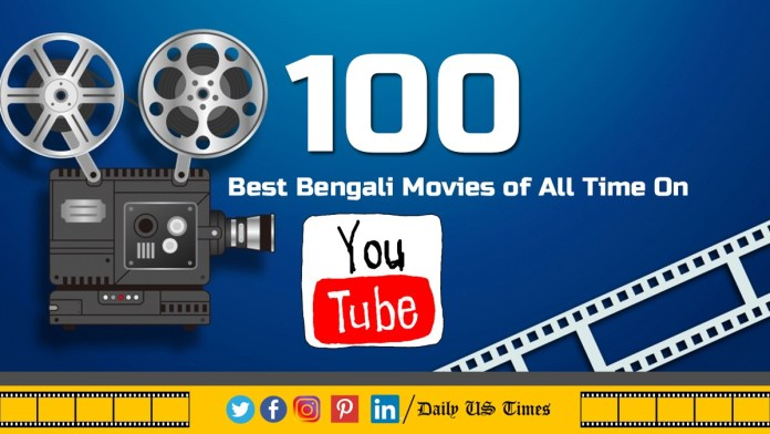 The 100 Best Bengali Movies of All Time on YouTube. Photo: Daily US Times