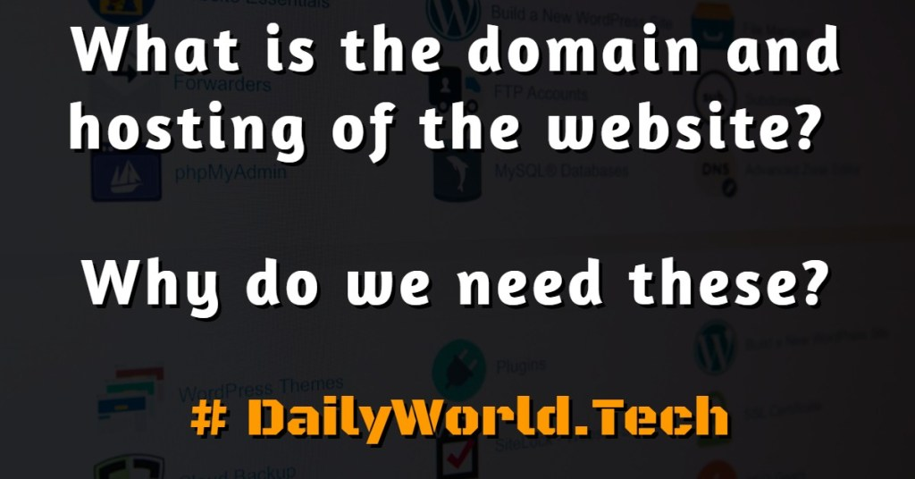 What is the domain and hosting of the website? Why do we need these?
