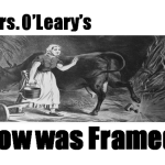 Mrs. O'Leary's cow was Framed