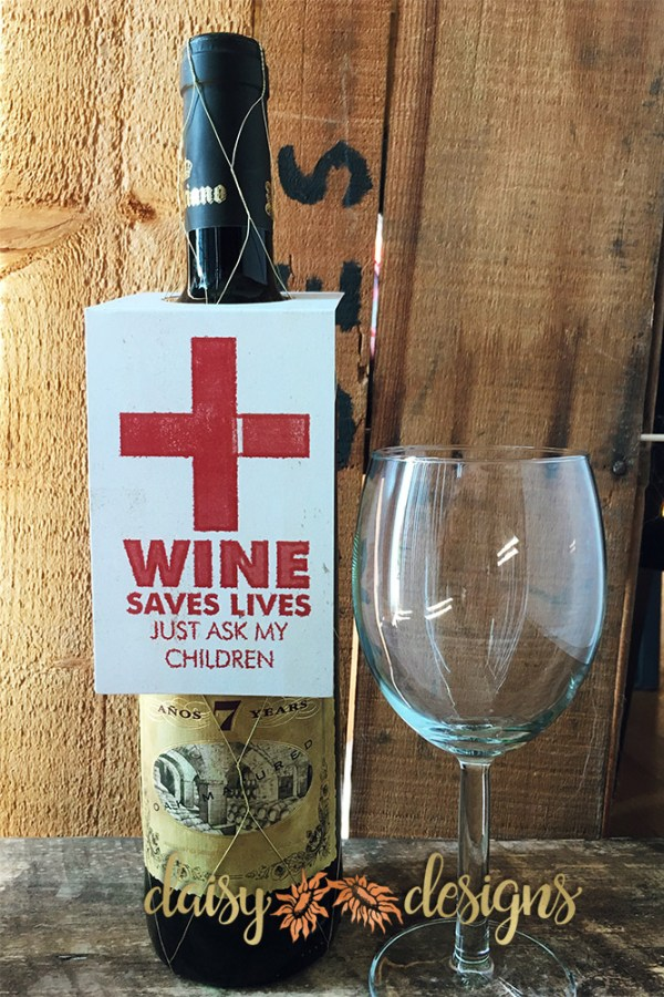 Wine Saves Lives - wine bottle tag by Daisy Designs