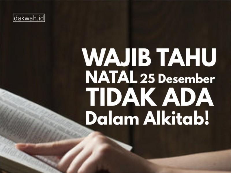 Natal 25 Desember Tidak Ada Dalam Alkitab