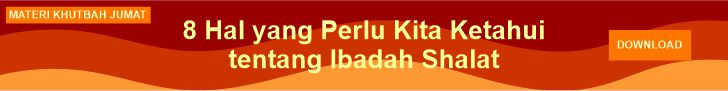 iklan Khutbah Jumat V 8 hal yang perlu kita ketahui tentang ibadah shalat-dakwah.id