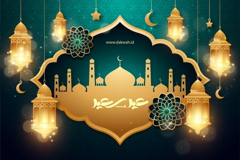 Amalan Sunnah di Hari Raya Idul Fitri-dakwah.id