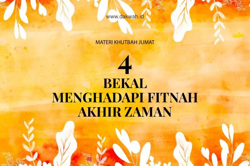 Materi Khutbah Jumat 4 Bekal Menghadapi Fitnah Akhir Zaman-dakwah.id