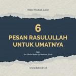 materi khutbah jumat 6 pesan Rasulullah untuk umatnya-dakwah.id