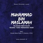 Materi khutbah Jumat Muhammad bin maslamah menyikapi orang menghina nabi-dakwah.id