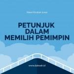 Materi khutbah jumat petunjuk dalam memilih pemimpin-dakwah.id