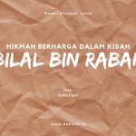 materi khutbah jumat hikmah dalam kisah Bilal bin Rabah-dakwah.id