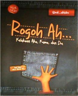 """Cover buku """"Rogoh Ah... Kelakuan Aku, Kamu, dan Dia"""""""