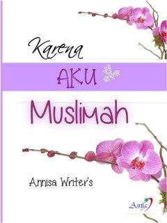 "Cover buku ""Karena Aku Muslimah""."