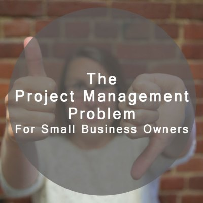 Project Management Problem for Small Business Owners