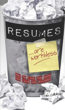 Resumes are Worthless