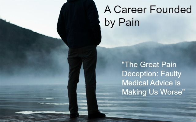 A Career Founded by Pain