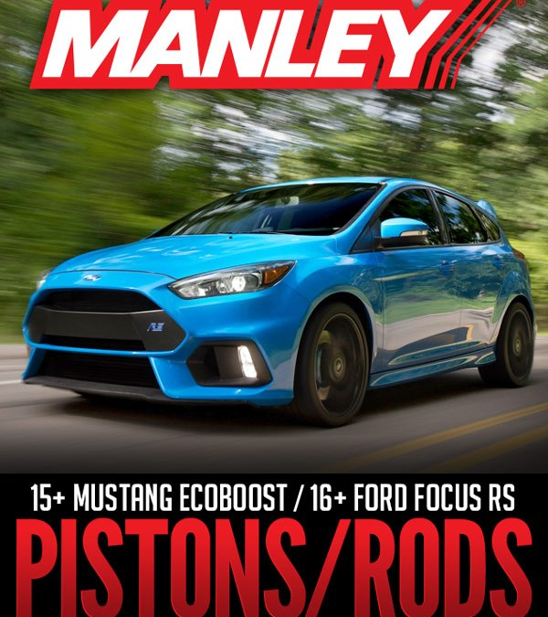 MANLEY PERFORMANCE 2.3L ECOBOOST PISTONS & TURBO TUFF RODS: 2015+ FORD MUSTANG ECOBOOST/2016+ FORD FOCUS RS