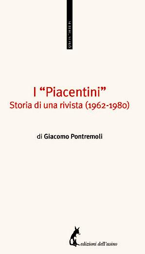 """I """"Piacentini"""". Storia di una rivista (1962-1980)   di Giacomo Pontremoli"""