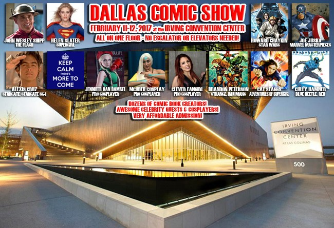 DALLAS COMIC SHOW hits the Irving Convention Center on February 11-12, 2017