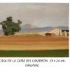 Casa den la Caña del Cambrón Damian Flores 2014 oleo sobre tela 19 x 24 cms