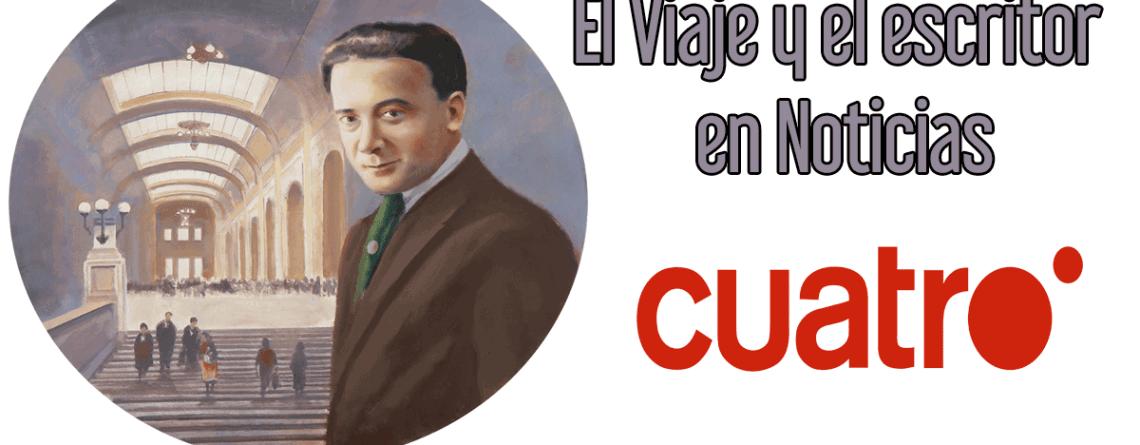 El Viaje y el escritor en Noticias Cuatro